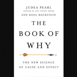 Pearl, Judea and Mackenzie, Dana: The book of why: the new science of cause and effect (2018)