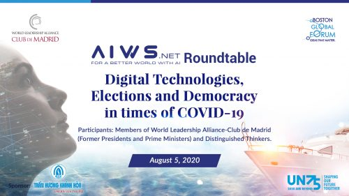 World Leadership Alliance-Club de Madrid and the Boston Global Forum co-organize Online AIWS Roundtable on Digital Technologies, Elections and Democracy in times of COVID-19